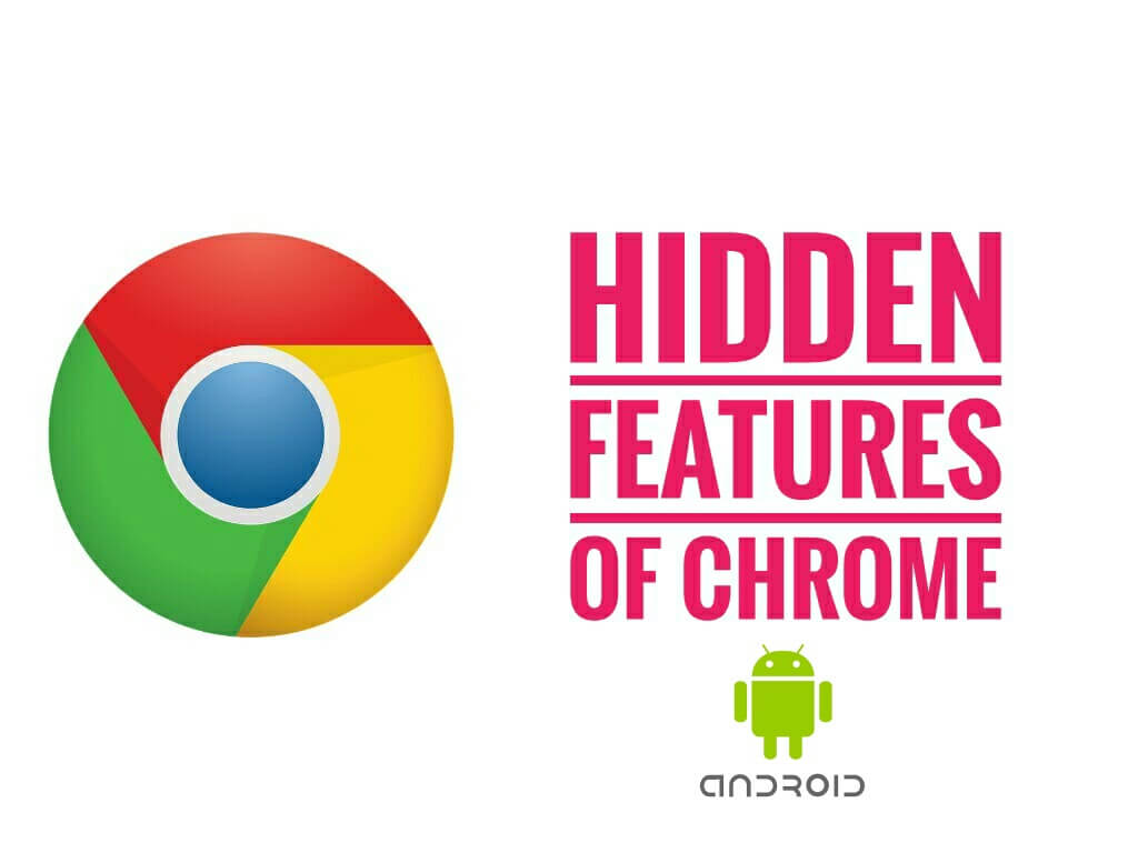 hidden features tricks chrome android