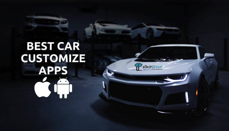 Best Car Customize Apps to Customize Cars