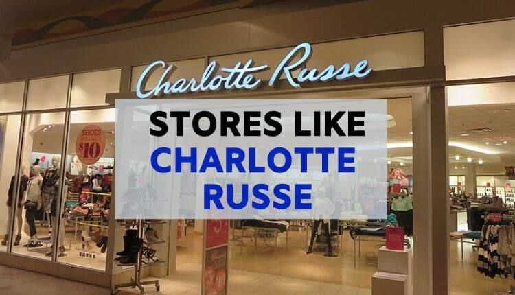best stores like charlotte russe