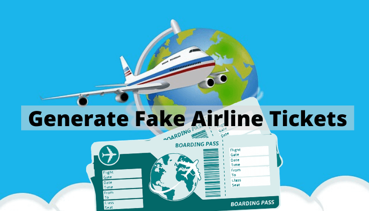 fake flight ticket tools to generate fake airline tickets