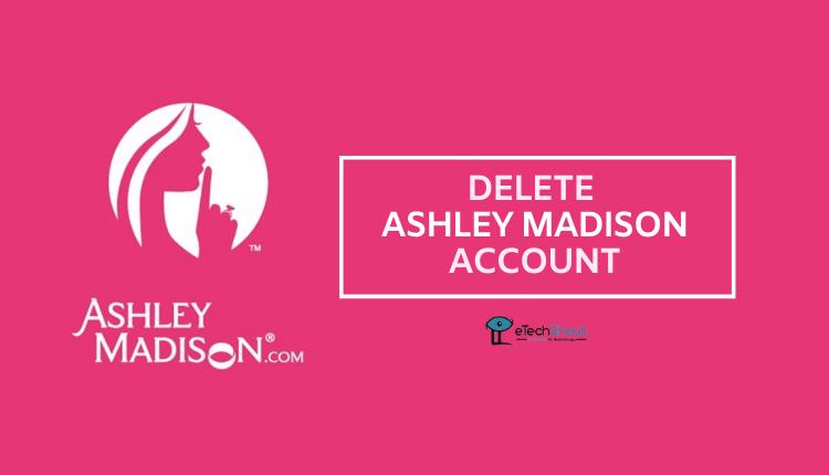 how to delete ashley madison account