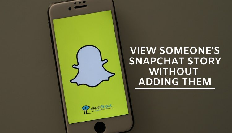 how to view someones snapchat story without adding them