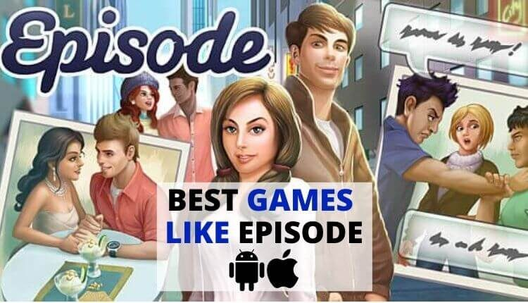 Best Games like Episode for Android iOS