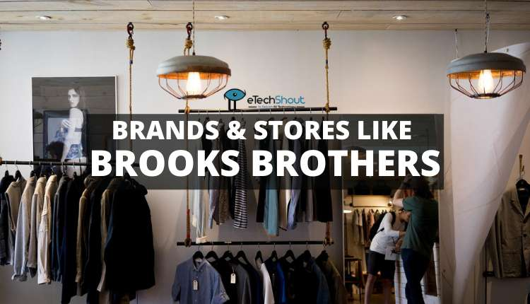 Brands Stores Like Brooks Brothers